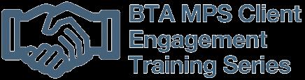 BTA MPS Client Engagement Training Series