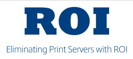 Eliminating Print Servers with ROI