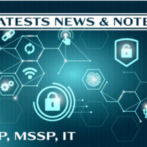 May 8th 2021 MSP, MSSP & IT Notes